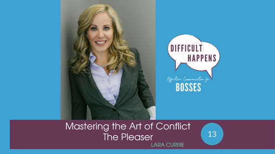 Blog-Ep13-Mastering-the-Art-of-Conflict-the-Pleaser