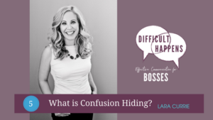 WP-blog-ep-5-What-is-confusion-hiding