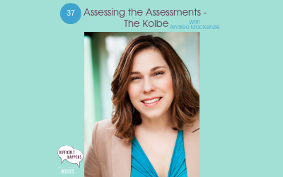 Assessing the Assessments the Kolbe with Andrea MacKenzie