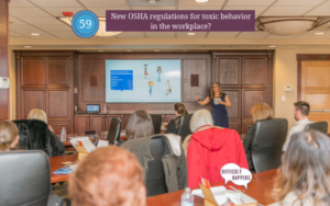 59: New OSHA regulations for toxic behavior in the workplace
