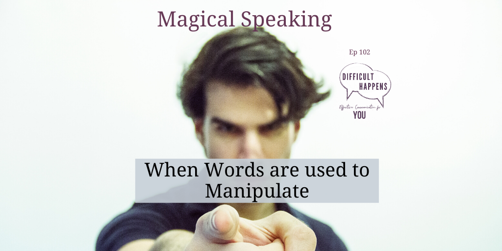Magical Speaking When words are used to manipulate