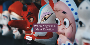 119 TW When Anger is a Mask Emotion