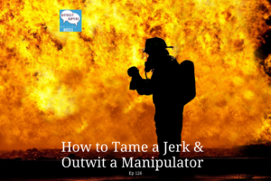 126 WP How to Tame a Jerk