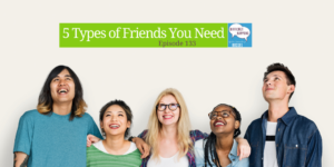 5 Types of friends you need in your life, and those you don't