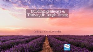 137-LI-Building-Resilience-Thriving-in-Tough-Times-Calling-a-Code-Lavender_web