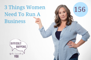 156_WP_3 Things Women Need To Run A Business