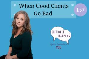 157_WP_When Good Clients Go Bad 2