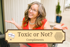 176_Toxic or Not Compliments